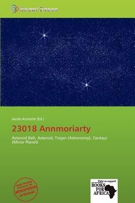 23018 Annmoriarty (Paperback): Jacob Aristotle