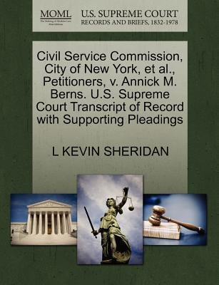 Civil Service Commission, City of New York, et al., Petitioners, V. Annick M. Berns. U.S. Supreme Court Transcript of Record...