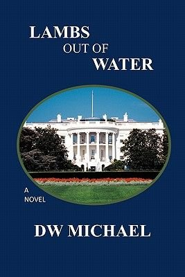 Lambs Out of Water (Hardcover): Dw Michael