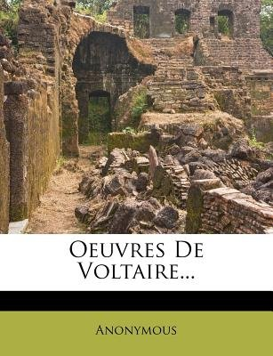 Oeuvres de Voltaire... (French, Paperback): Anonymous