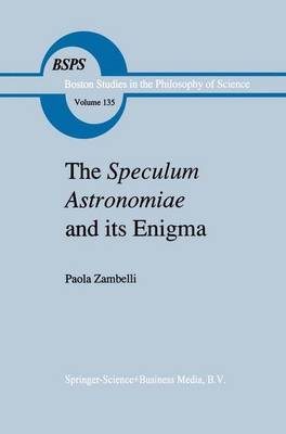 The Speculum Astronomiae and Its Enigma - Astrology, Theology and Science in Albertus Magnus and his Contemporaries (Hardcover,...