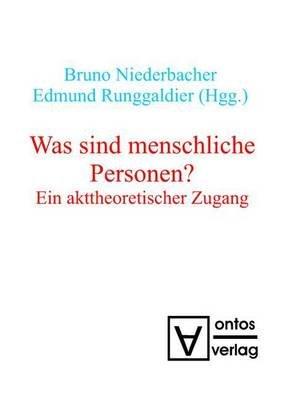 Was Sind Menschliche Personen? (English, German, Electronic book text): Bruno Niederbacher, Edmund Runggaldier