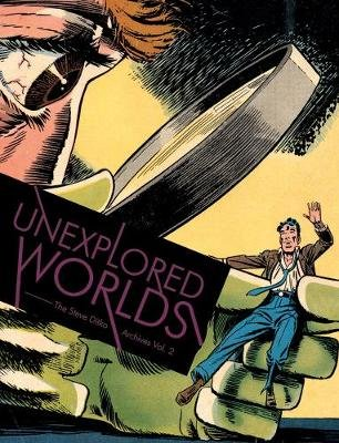 Unexplored Worlds - The Steve Ditko Archives Vol.2 (Hardcover): Blake Bell