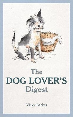 The Dog Lover's Digest (Hardcover): Vicky Barkes