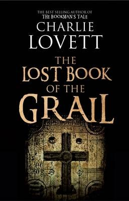 The Lost Book of the Grail (Electronic book text): Charlie Lovett