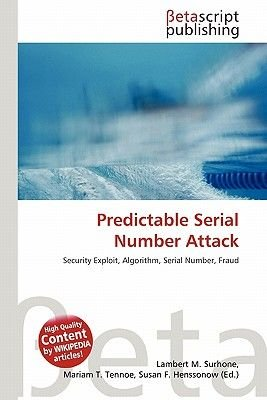 Predictable Serial Number Attack (Paperback): Lambert M. Surhone, Mariam T. Tennoe, Susan F. Henssonow