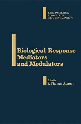 Biological Response Mediators and Modulators (Electronic book text): J.Thomas August