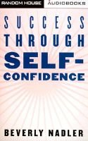 Success through Self Confdnce Cass# (Abridged, Audio cassette, Abridged edition): Beverley Nadler