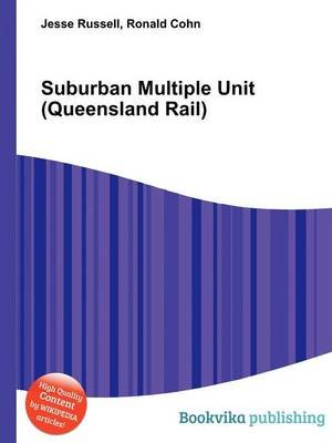 Suburban Multiple Unit (Queensland Rail) (Paperback): Jesse Russell, Ronald Cohn