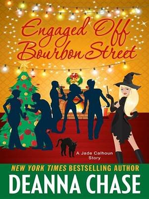 Engaged Off Bourbon Street (Electronic book text): Deanna Chase