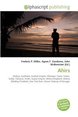 Ahirs (Paperback): Frederic P. Miller, Vandome Agnes F., McBrewster John
