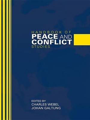 Handbook of Peace and Conflict Studies (Electronic book text): Charles Webel, Johan Galtung
