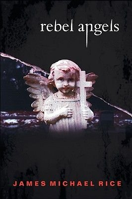 Rebel Angels (Paperback): James Michael Rice