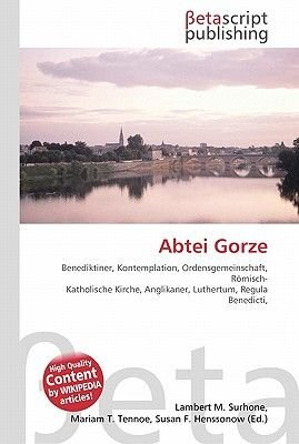 Abtei Gorze (English, German, Paperback): Lambert M. Surhone, Miriam T. Timpledon, Susan F. Marseken