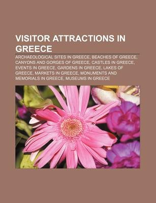 Visitor Attractions in Greece - Archaeological Sites in Greece, Beaches of Greece, Canyons and Gorges of Greece, Castles in...