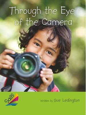 Rigby Reading Sails - Leveled Reader Emerald Grades 4-5 Book 22: Through the Eyes of the Camera (Paperback): Sue Ledington
