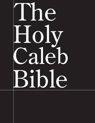 The Holy Caleb Bible (Paperback): Jussle Bears