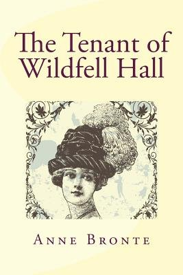 The Tenant of Wildfell Hall (Paperback): Anne Bronte