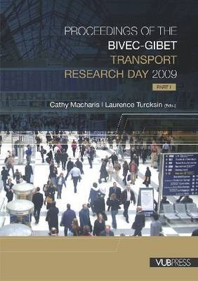 Proceedings of the BIVEC-GIBET Transport Research Day 2009, Pt. 1 (Paperback): Cathy Macharis, Laurence Turcksin