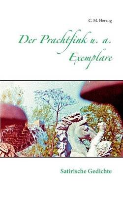 Der Prachtfink U. A. Exemplare (German, Paperback): C. M. Herzog