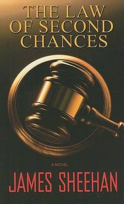 The Law of Second Chances (Large print, Hardcover, large type edition): James Sheehan