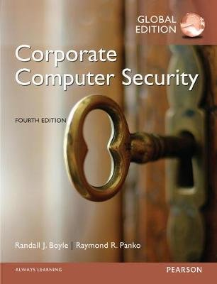 Corporate Computer Security, Global Edition (Paperback, 4th edition): Randall Boyle, Raymond Panko