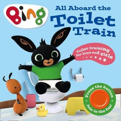 Bing: All Aboard the Toilet Train! (Board book):