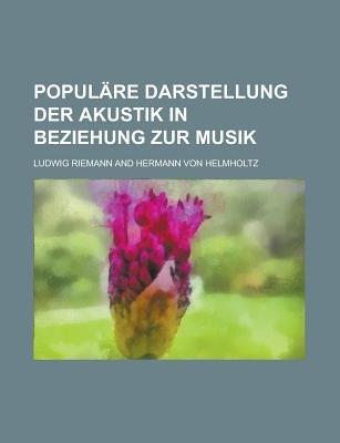Populare Darstellung Der Akustik in Beziehung Zur Musik (English, Latin, Paperback): United States Bureau of the Census, Ludwig...