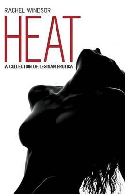 Heat (Paperback): Rachel Windsor