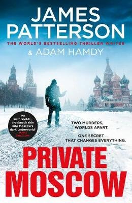 Private Moscow (Paperback): James Patterson, Adam Hamdy