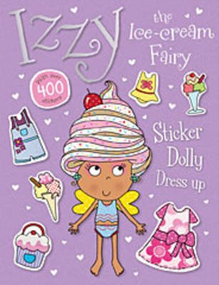 Izzy the Ice Cream Fairy Sticker Dolly Dress Up (Paperback): Thomas Nelson