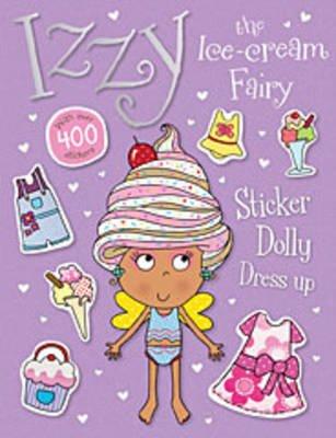 Izzy the Ice Cream Fairy Sticker Dolly Dress Up (Paperback): Thomas Nelson