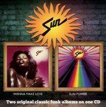 Wanna Make Love/Sun-power (CD): Sun