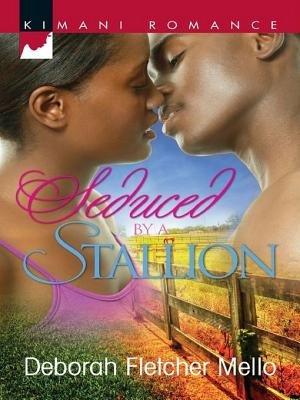 Seduced by a Stallion (Electronic book text): Deborah Fletcher Mello