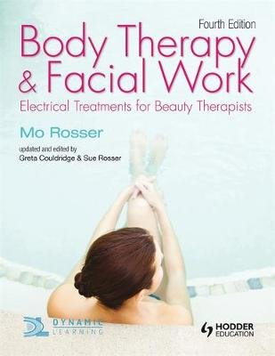 Body Therapy and Facial Work: Electrical Treatments for Beauty Therapists, 4th Edition (Paperback, 4th Revised edition): Mo...