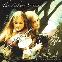 The Askew Sisters - All in a Garden Green (CD): The Askew Sisters