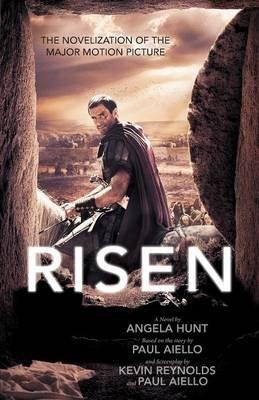Risen - The Novelization of the Major Motion Picture (Paperback): Angela Hunt