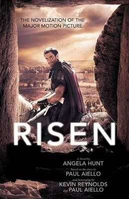 Risen - The Novelization of the Major Motion Picture (Paperback): Angela Hunt