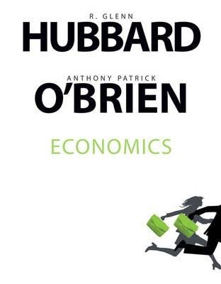 Economics (Hardcover, Package ed): R. Glenn Hubbard, Anthony P. O'Brien