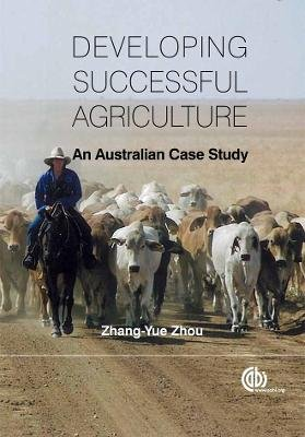 Developing Successful Agriculture - An Australian Case Study (Hardcover): Zhou Zhang-Yue