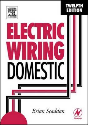 Electric Wiring: Domestic (Electronic book text, 12th): Brian Scaddan