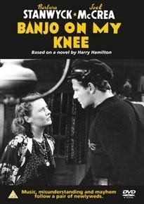Banjo On My Knee (DVD): Barbara Stanwyck, Joel McCrea, Walter Brennan, Buddy Ebsen, Helen Westley, Walter Catlett, Tony Martin,...