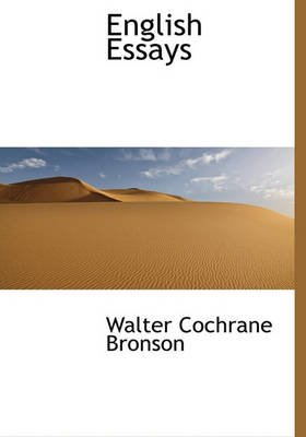 English Essays (Hardcover): Walter Cochrane Bronson