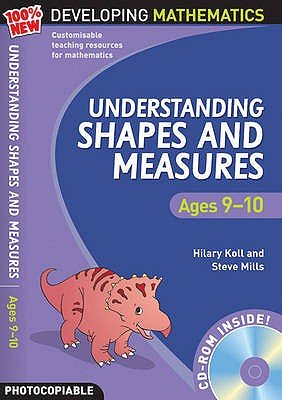 Understanding Shapes and Measures: Ages 9-10 (CD-ROM): Hilary Koll, Steve Mills