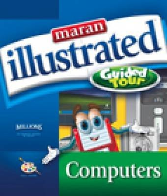 Maran Illustrated Computers Guided Tour (Paperback): Ruth Maran