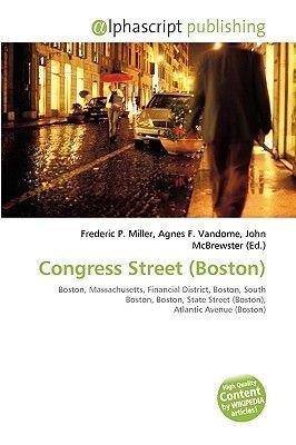 Congress Street (Boston) (Paperback): Frederic P. Miller, Agnes F. Vandome, John McBrewster