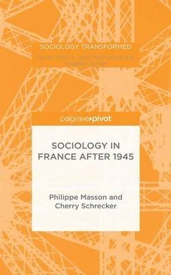 Sociology in France after 1945 (Electronic book text): Philippe Masson, Cherry Schrecker