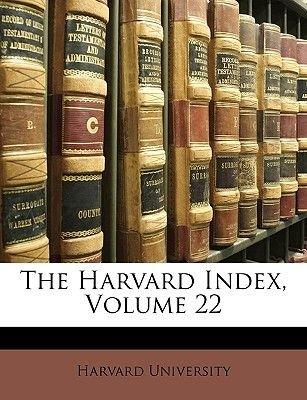 The Harvard Index, Volume 22 (Paperback): Harvard University