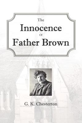 The Innocence of Father Brown (Paperback): G. K. Chesterton