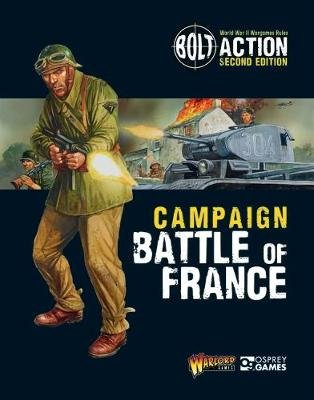 Bolt Action: Campaign: Battle of France (Paperback): Warlord Games